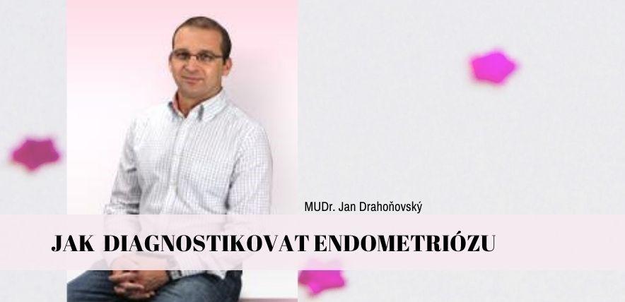 Rozhovor Jak diagnostikovat endometriózu